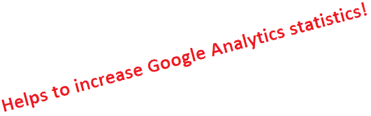 Helps to increase Google Analytics statistics!